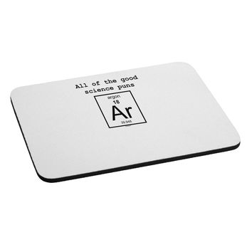 All of the Good Science Puns Argon Mousepad
