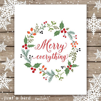Merry everything, Christmas PRINTABLE, christmas wreath christmas decor, holiday sign, christmas print, christmas gift for her