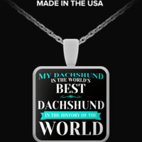 My Dachshund is the World's Best Necklace