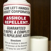 ASSHOLE REPELLENT....THE ULTIMATE GAG GIFT / PRODUCT !!