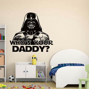 Star Wars Wall Decal Quote Who Is Your Daddy Darth Vader Stickers Children Kids Teens Boys Room Bedroom Dorm Baby Star Wars Art Decor Q183