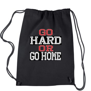 Go Hard Or Go Home Workout Drawstring Backpack