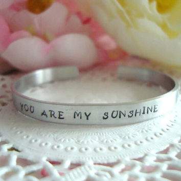 "You Are My Sunshine 1/4"" Cuff Bracelet Made To Order Cuff Can Be Customized And Personalized"