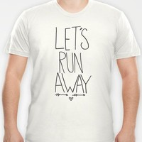 Let's Run Away T-shirt by Leah Flores | Society6