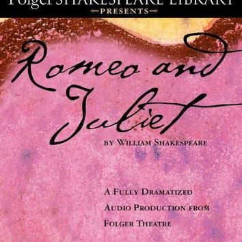 Romeo and Juliet (Folger Shakespeare Library Presents)