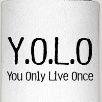 YOLO, you only live once, love life, y.o.l.o, life, live