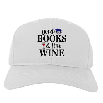 Good Books and Fine Wine Adult Baseball Cap Hat
