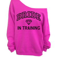 Bride in Training - Pink Slouchy Oversized Sweatshirt