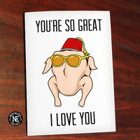 Youre So Great, I Love You Card - Cute Valentine's Card - Cute Anniversary Card Turkey Head - Best Friends Card - Cheer Up Card Couples Card