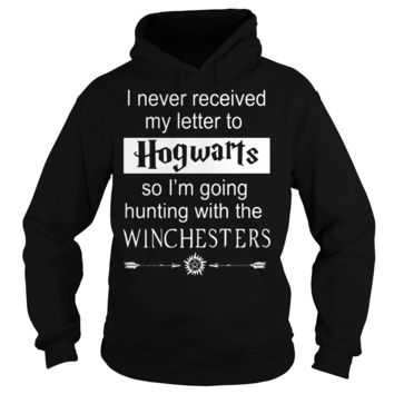 i never received my letter to hogwarts so i'm going hunting with the winchesters shirt Hoodie