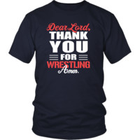 Wrestling Shirt - Dear Lord, thank you for Wrestling Amen- Sport