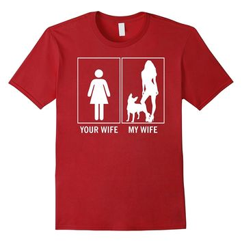 Your Wife My Wife Funny Boston Terrier Dog Lovers T-Shirt