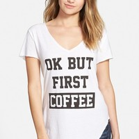 Junior Women's Ten Sixty Sherman 'Ok But First Coffee' Graphic Tee