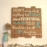 Don't Worry About Anything But Pray About Everything Phillipians 4 Pallet Sign Wood Pallet Sign Inspirational Wall Art Christian Wood Sign