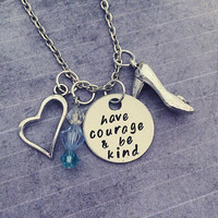 Have Courage and Be Kind V3 Necklace - Fairytale Jewelry - Once Upon A Time Jewelry - Princess Jewelry - Cinderella Inspired Jewelry