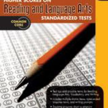 Higher Scores on Standardized Test for Reading & Language Arts Reproducible Grade 8