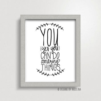 You (yes you) Can Do Amazing Things /// Inspirational /// Art Print