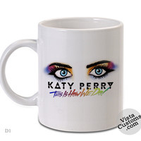Katy Perry This is How We Do, Coffee mug coffee, Mug tea, Design for mug, Ceramic, Awesome, Good, Amazing
