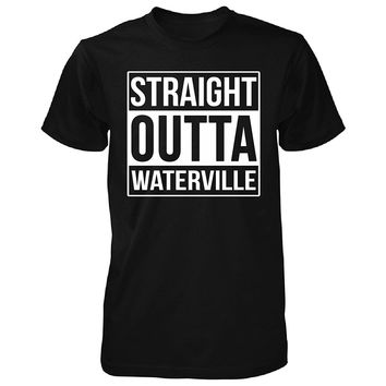 Straight Outta Waterville City. Cool Gift - Unisex Tshirt