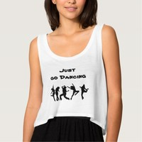 Just go dancing tank top