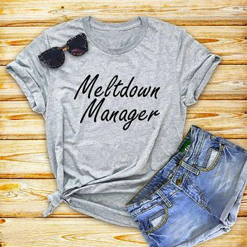 meltdown manager T-Shirt Mom Life Shirt Funny mom Graphic Tops Unisex Style Gray tshirt Hipster Aesthetic Outfits