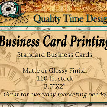 Custom Standard Business Card Printing Only Standard 3.5 x 2 inch cards Matte or Glossy 110 lb stock Design services available