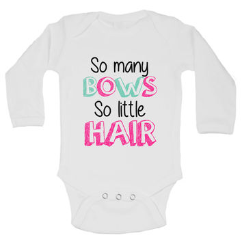 So Many Bows So Little Hair Funny Kids Onesuit - B196