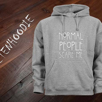 Normal People Scare Me hoodie sweatshirt jumper t shirt variant color Unisex size