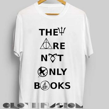 Harry Potter Quotes T Shirts They Are Not Only Books