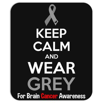 Keep Calm And Wear Grey (For Brain Cancer Awareness) Mousepad