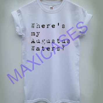 Where's My Augustus Waters T-shirt Men Women and Youth