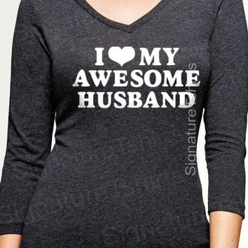 Wedding Gift - I Love My Awesome Husband - Womens V neck T-Shirt -  Christmas gift - Wife Gift - Valentine's Day - Bride shirt - Bride to be