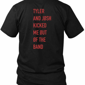 Tyler And Josh Kicked Me Out Of 21P 2 Sided Black Mens T Shirt
