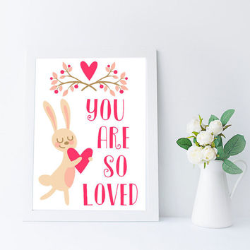 Love Quote, Kawaii Bunny Art Print, You Are So Loved, Woodland Nursery Printable, Instant Download, Kids Room Wall Art, Rabbit Decor