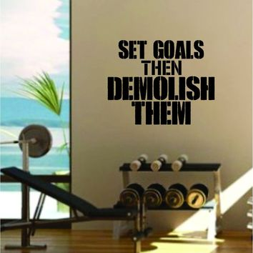 Set Goals Then Demolish Them Gym Quote Fitness Health Work Out Decal Sticker Wall Vinyl Art Wall Room Decor Weights Lift Dumbbell Motivation Inspirational
