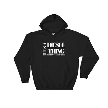 It's a Diesel Thing Hoodie