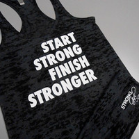 Womens Workout Tank Top. Motivational Tank Top. START STRONG finish stronger tank. Stronger Tank Top. Racerback Tank Top. Burnout Tank Top.