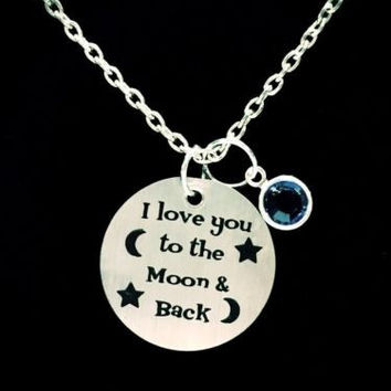 Birthstone Personalized I Love You To The Moon And Back Wife Mother's Necklace