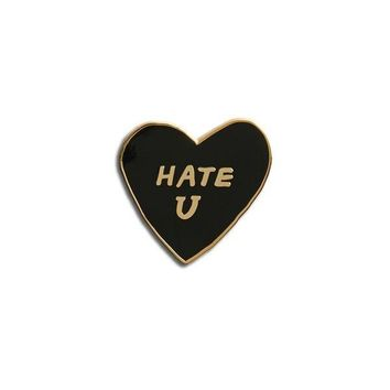 Hate you Pin
