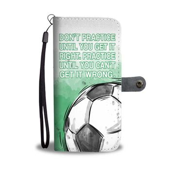 Soccer Women's Wallet Phone Case - Practice Until You Can't Get It Wrong