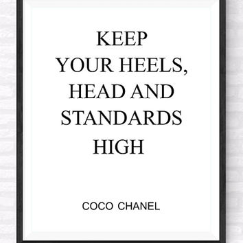 COCO Chanel Printable Quote, Keep Your Heels head and Standards High, Beauty and Fashion Print, Motivational Typography Poster, Gift For Her