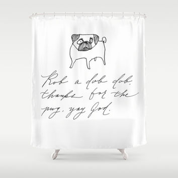 A Prayer of Thanks for the Pug Shower Curtain by Karin Lauria