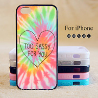 Too Sassy For You,iPhone 5 case,iPhone 5C Case,iPhone 5S Case, Phone case,iPhone 4 Case, iPhone 4S Case,Case-IP002Cal
