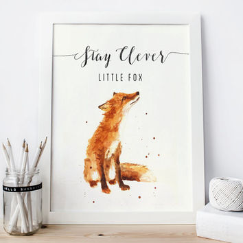 Stay clever little fox Print, fox Watercolor fox Painting, woodland nursery print, nursery fox decor, kids quotes, fox printable fox artwork