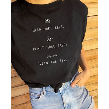 Help More Bees, Plant More Trees, Clean the Seas. - Eco Tee