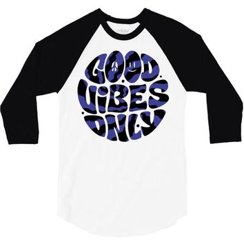 good vibes only 2 3/4 Sleeve Shirt