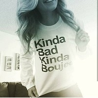 Kinda Bad Kinda Boujee Crewneck Sweatshirt