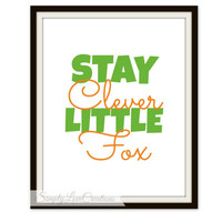 Stay Clever Little Fox Print //  Baby Boy or Girl Nursery Prints // Fox Room Decor //  Fox Prints // Fox Typography Prints