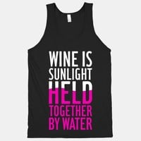 Wine Is Sunlight Held Together By Water
