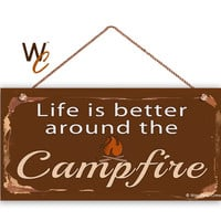 "Camping Sign, Life Is Better Around The Campfire, Rustic Decor, Campground Sign, Weatherproof, 5"" x 10"" Sign, Great Outdoors, Made To Order"